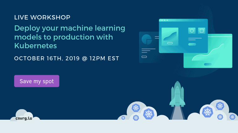 Deploy your machine learning models to production with Kubernetes